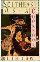 The Southeast Asia Cookbook by Ruth Law