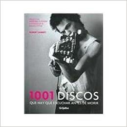 1001 discos que hay que eschucar antes de morir/ 1001 Albums You Must Hear Before You Die