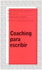 Descargar Libro Coaching Para Escribir: Cómo Evaluar Tu Obra Para Ser Un Mejor Escritor Sergio Bulat