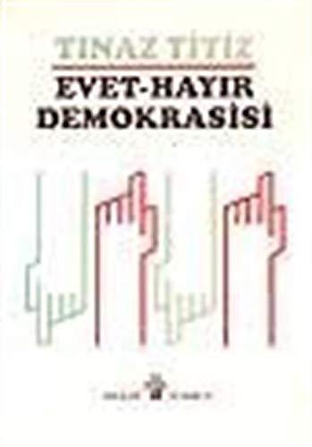 Evet-hayır demokrasisi (Turkish Edition) Tınaz Titiz