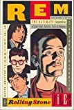 R.E.M. : The Rolling Stone Files : The Ultimate Compendium of Interviews, Articles, Facts, and Opinions from the Files of Rolling Stone