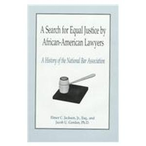 Search : A Search for Equal Justice by African-American Lawyers: A History of the National Bar Association