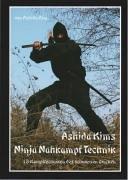 Ashida Kims Ninja Nahkampftechnik: 18 Kampftechniken des schwarzen Drachen