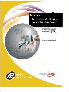 MANUAL PREVENCIÓN DE RIESGOS LABORALES NIVEL BÁSICO. FORMACIÓN PARA EL EMPLEO: Ed. Cep: 9788468122465: Amazon.com: Books
