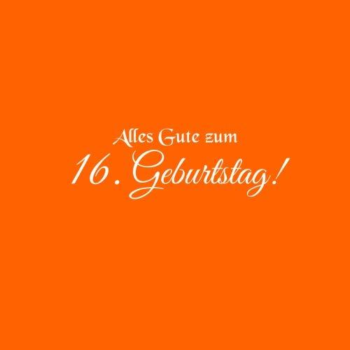 Alles Gute zum 16 Geburtstag: Gstebuch zum 16 jahre Geburtstag Gste buch party geschenkideen deko dekoration geburtstagsdeko zubehr geschenk zum 16 ... mdchen junge Cover Orange (German Edition)