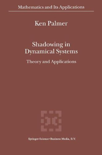 Download Shadowing in Dynamical Systems: Theory and Applications (Mathematics and Its Applications) Pdf