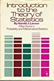 Introduction to the Theory of Statistics, Harold J. Larson, 0471517755