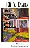 The Lonely Days Were Sundays, Eli N. Evans, 0878057528