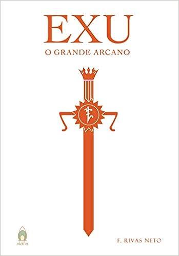 Exu O Grande Arcano. Ebook