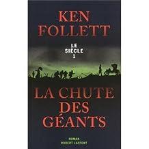 Le Siecle Tome 1: La Chute Des Geants by Ken Follett
