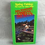 Spring Fishing:Cure for Cabin Fever [VHS]