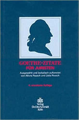 Goethe Zitate Fur Juristen Johann Wolfgang Von Goethe Alfons