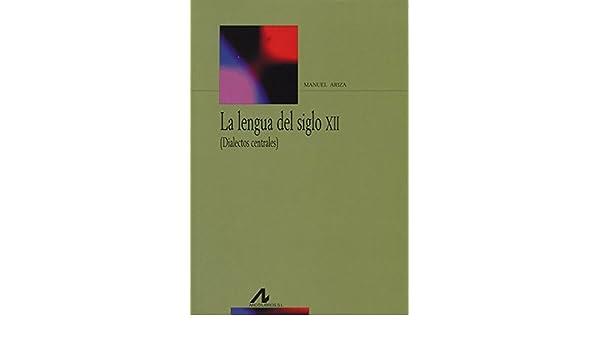 La lengua del siglo XII: Dialectos centrales Bibliotheca ...