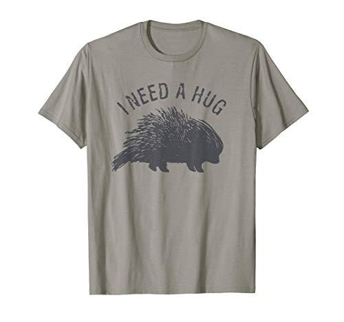 (I Need a Hug - Funny  Distressed Porcupine Tee Shirt)