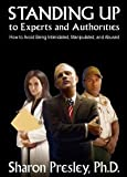Standing up to Experts and Authorities, Sharon Presley, 0934623872