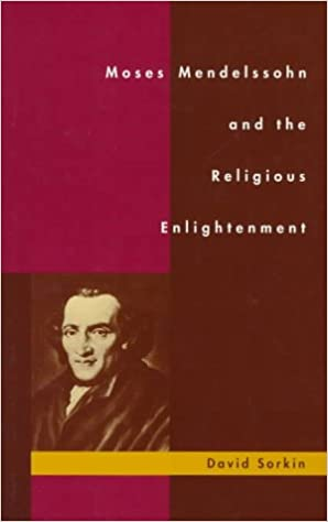 Between Judaism and German Enlightenment: Recent Work on Moses Mendelssohn in English
