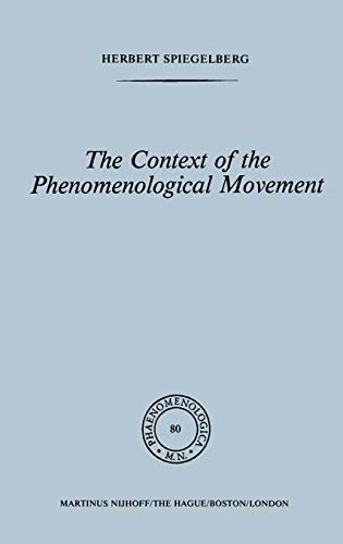 (The Context of the Phenomenological Movement (Phaenomenologica, No. 80))