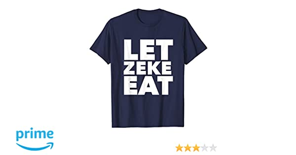 e3611b1c9 Amazon.com  Dallas Elliot Let Zeke Eat T-shirt  Clothing