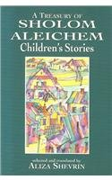 A Treasury of Sholom Aleichem Children's Stories by Jason Aronson, Inc.