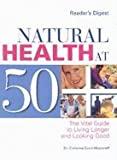 Natural Health at 50+, Christina Scott-Moncrieff, 0762102942
