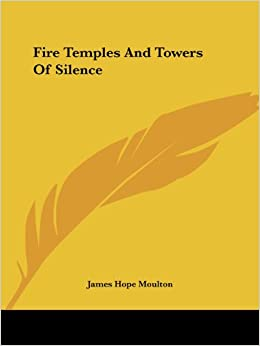 Fire Temples and Towers of Silence