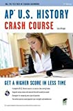 img - for AP U.S. History Crash Course (REA: The Test Prep AP Teachers Recommend) 2nd (second) edition book / textbook / text book