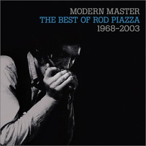 Modern Master the Best of Rod Piazza by Tone Cool