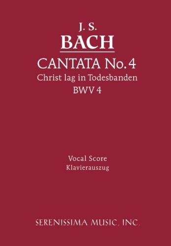 Cantata No. 4: Christ lag in Todesbanden, BWV 4 - Vocal score (German Edition)