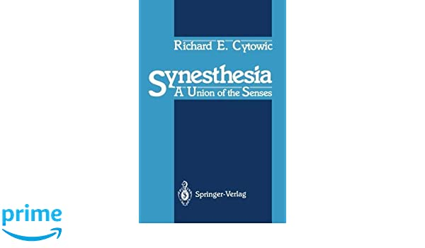 Synesthesia: A Union of the Senses