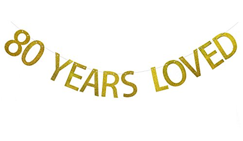 FECEDY Gold Glitter 80 Years Loved Banner for 80th Birthday Decorations -