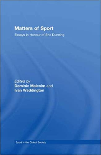 Matters Of Sport Essays In Honour Of Eric Dunning Sport In The  Matters Of Sport Essays In Honour Of Eric Dunning Sport In The Global  Society St Edition Kindle Edition Healthy Living Essay also Essay In English  Online Book Report Expert