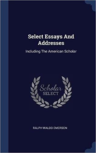 Thesis For Argumentative Essay Examples Select Essays And Addresses Including The American Scholar Forum For Writing Academic Contribution Companies also Best English Essays Amazoncom Select Essays And Addresses Including The American  Essay About Healthy Lifestyle