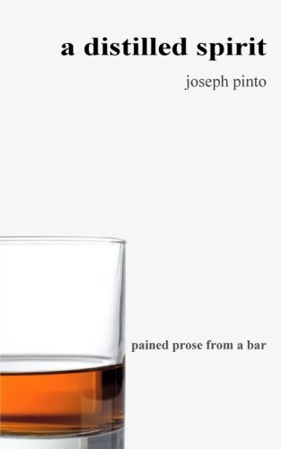 A Distilled Spirit: pained prose from a bar