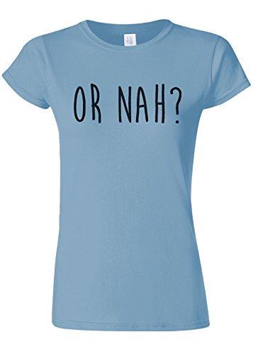 スイッチ用心する独特のOr Nah? Grumpy Funny Novelty Light Blue Women T Shirt Top-S