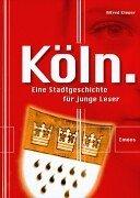 Köln, Eine Stadtgeschichte für junge Leser