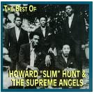 The Best of: Howard Slim Hunt & The Supreme Angels