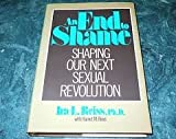 An End to Shame : Shaping Our Next Sexual Revolution, Reiss, Ira L. and Reiss, Harriet M., 0879756357