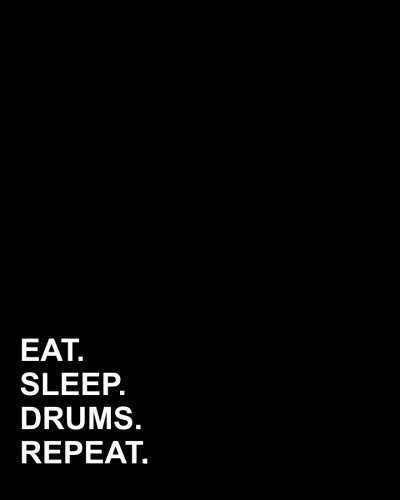 "Download Eat Sleep Drums Repeat: Dot Grid Journal Dot Grid Journal, Dotted Paper Journal, Bullet Grid Journal For Inspiration, 8""x10"", 160 pages (Dot Grid Notebook) (Volume 14) PDF"