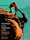 Psychology and the Challenges of Life : Adjustment and Growth, Rathus, Spencer A. and Nevid, Jeffrey S., 0155058258