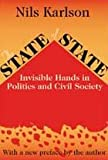 The State of State : Invisible Hands in Politics and Civil Society, Karlson, Nils, 0765806509