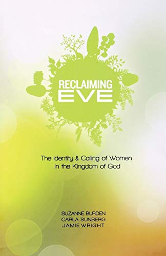 Reclaiming Eve: The Identity and Calling of Women in the Kingdom of ()