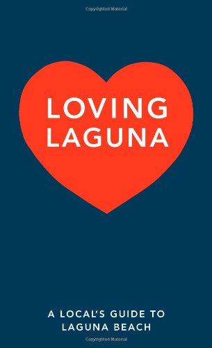 Loving Laguna, A Local s Guide to Laguna (Laguna Guide)
