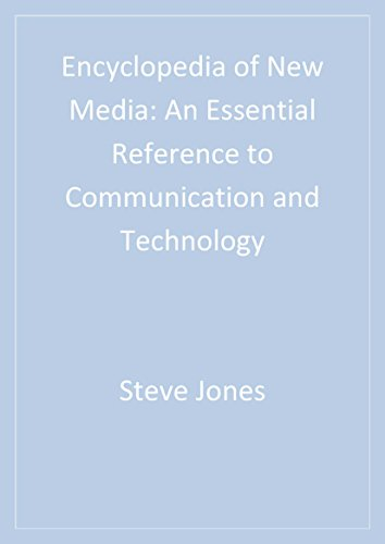 Encyclopedia of New Media: An Essential Reference to Communication and Technology Pdf
