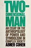 Two-Dimensional Man, Abner Cohen, 0520023838