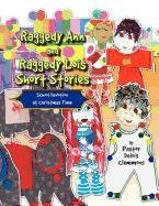 Raggedy Ann and Raggedy Lois Short Stories by Xlibris