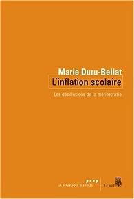 L'inflation scolaire : Les désillusions de la méritocratie par Marie Duru-Bellat