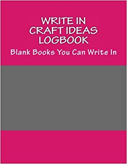 Write In Craft Ideas Logbook Blank Books You Can Write In H