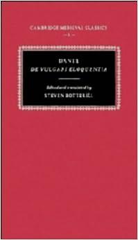Dante: De Vulgari Eloquentia (Cambridge Medieval Classics)