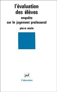 L' évaluation des élèves par Pierre Merle