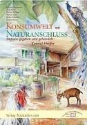 Konsumwelt mit Naturanschluss: Impulse gegeben und gehandelt. Konrad Pfeiffer